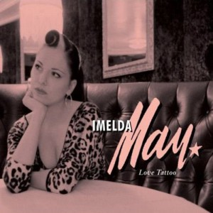 Imelda May – Love Tattoo