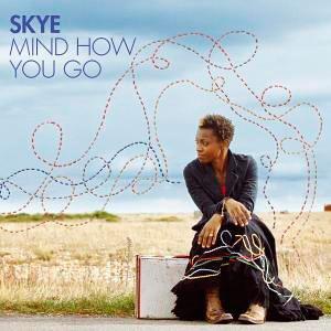 Skye Edwards – Mind how you go