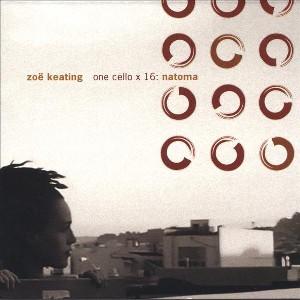 Zoë Keating – One Cello x 16: Natoma