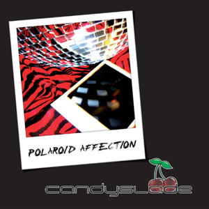Candyslade - Polaroid Affection (2008)