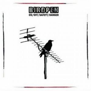 BirdPen – ON/OFF/SAFETY/DANGER